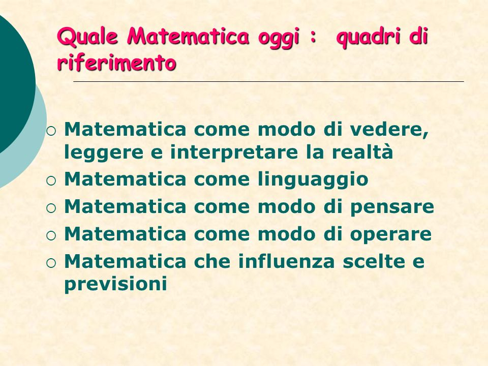 Quale Matematica oggi : quadri di riferimento
