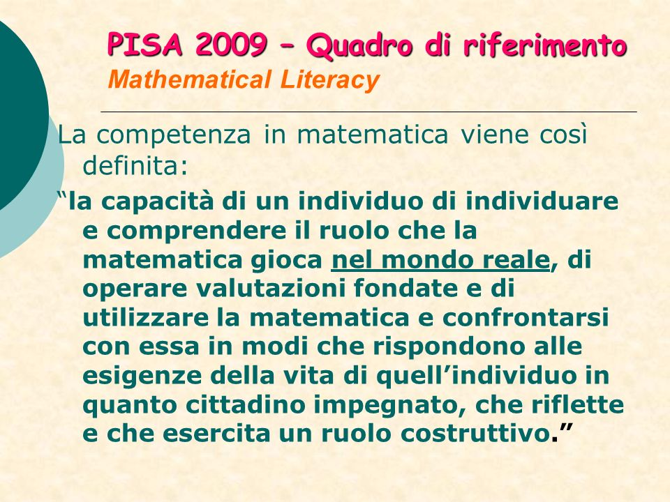 PISA 2009 – Quadro di riferimento Mathematical Literacy
