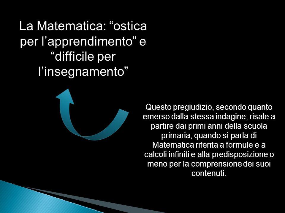 La Matematica: ostica per l'apprendimento e difficile per l'insegnamento