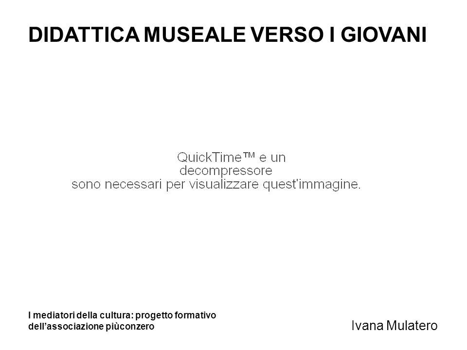 DIDATTICA MUSEALE VERSO I GIOVANI