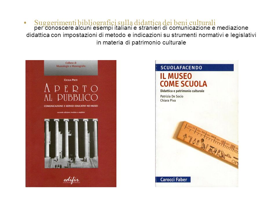 Suggerimenti bibliografici sulla didattica dei beni culturali