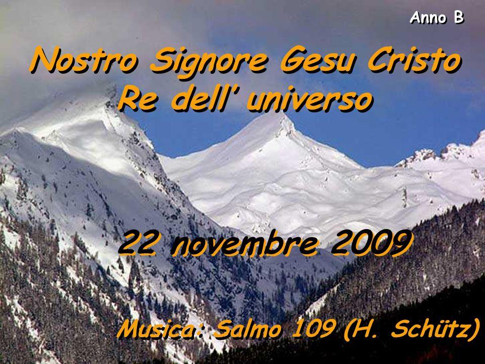 Nostro Signore Gesu Cristo Musica: Salmo 109 (H. Schütz)