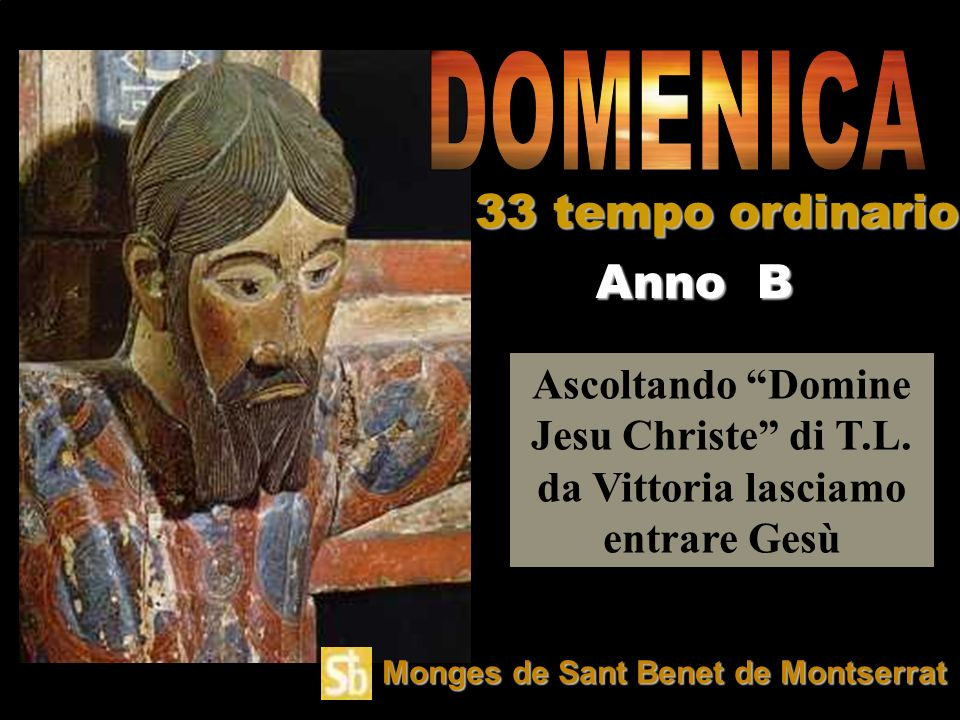 DOMENICA 33 tempo ordinario Anno B