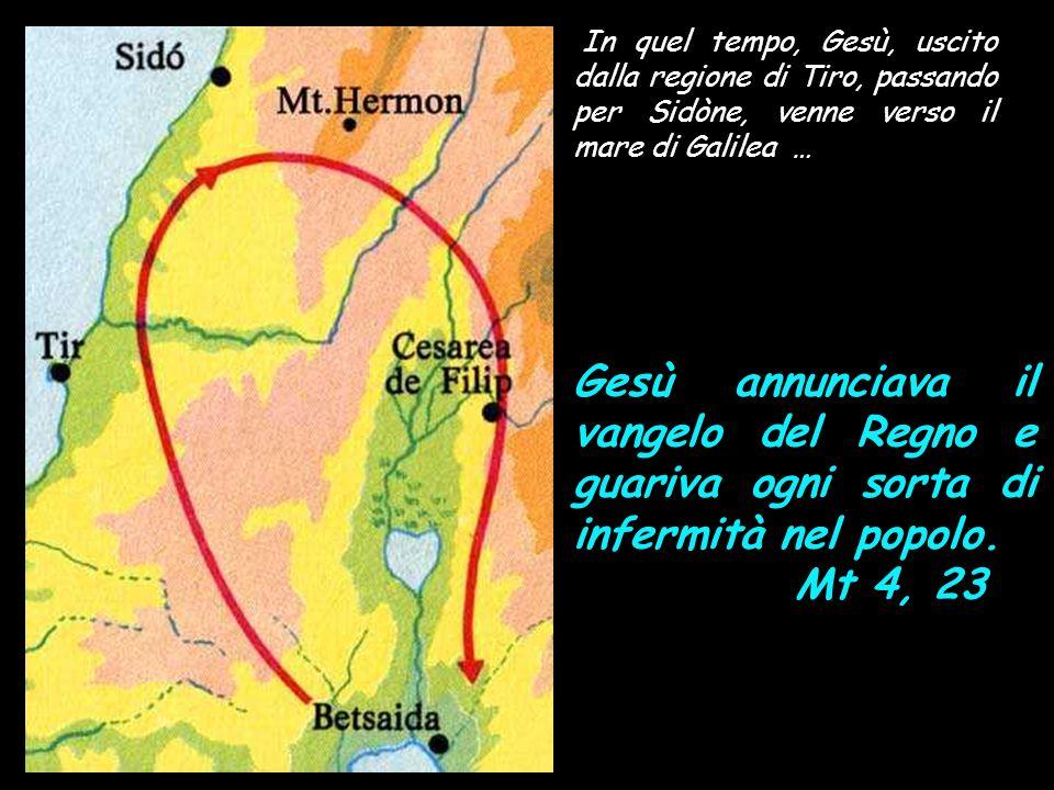 In quel tempo, Gesù, uscito dalla regione di Tiro, passando per Sidòne, venne verso il mare di Galilea …