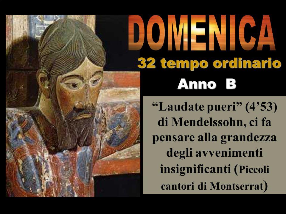 DOMENICA 32 tempo ordinario Anno B
