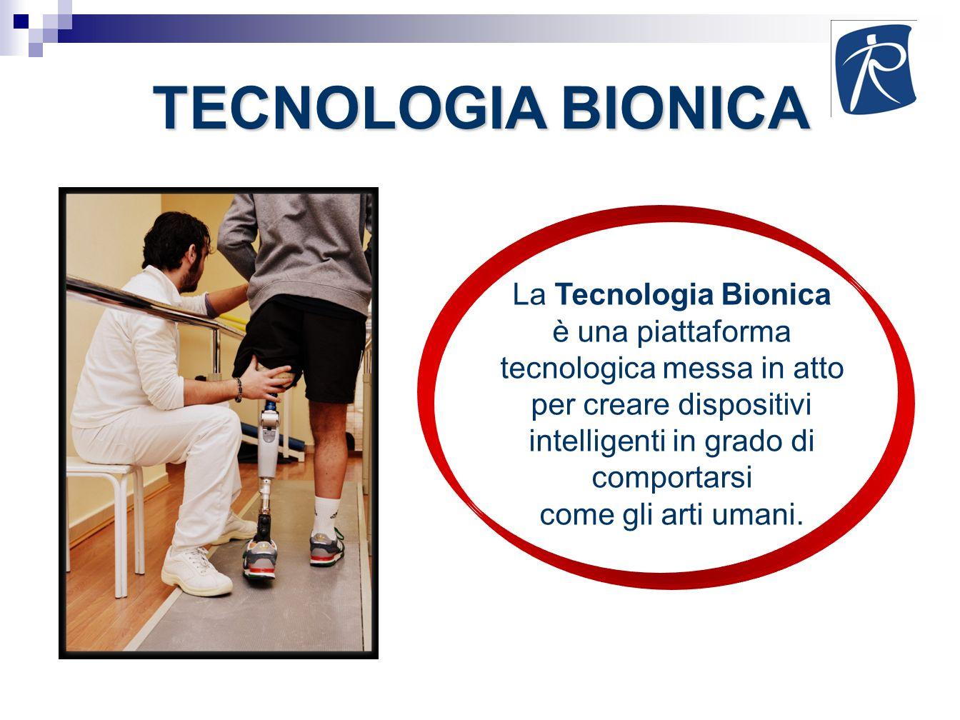 TECNOLOGIA BIONICA La Tecnologia Bionica è una piattaforma