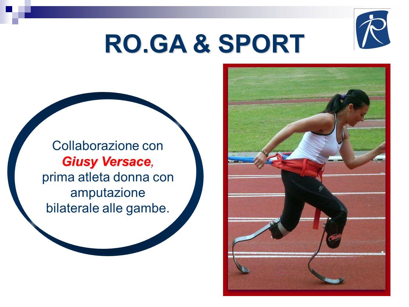 RO.GA & SPORT Collaborazione con Giusy Versace, prima atleta donna con
