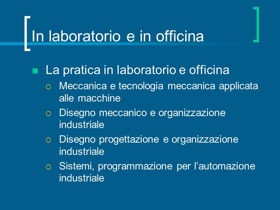 In laboratorio e in officina