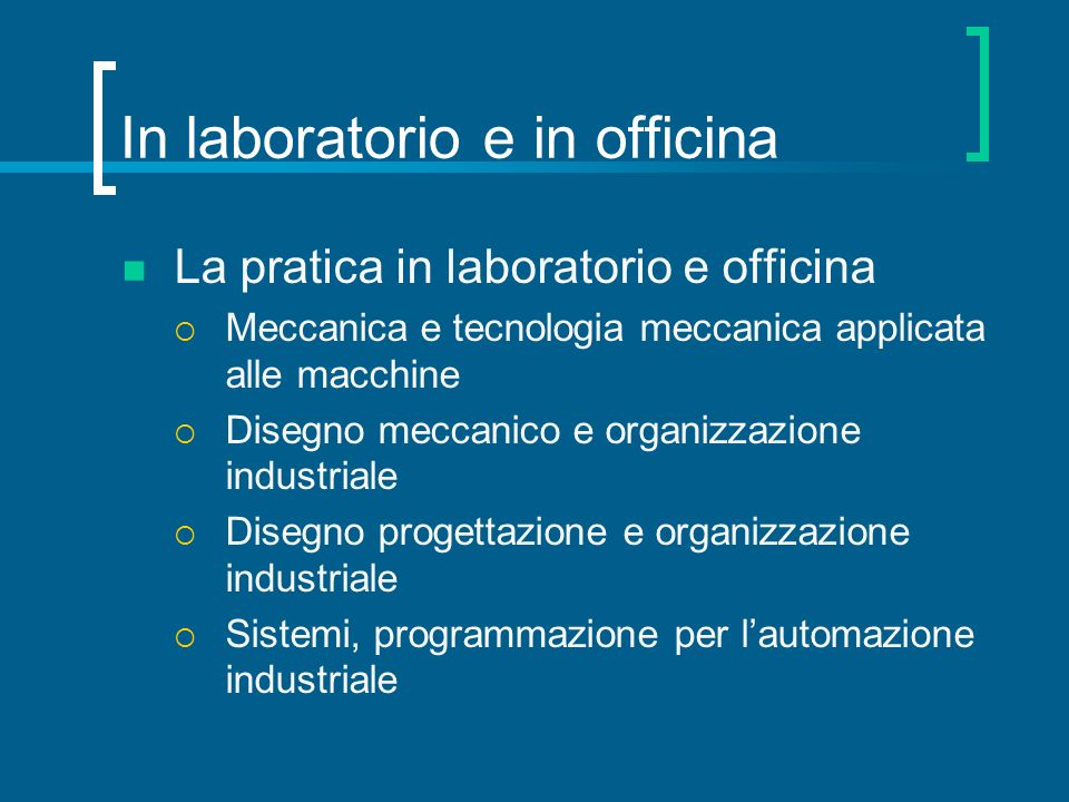 In laboratorio e in officina