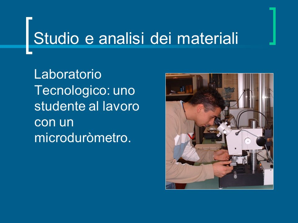 Studio e analisi dei materiali