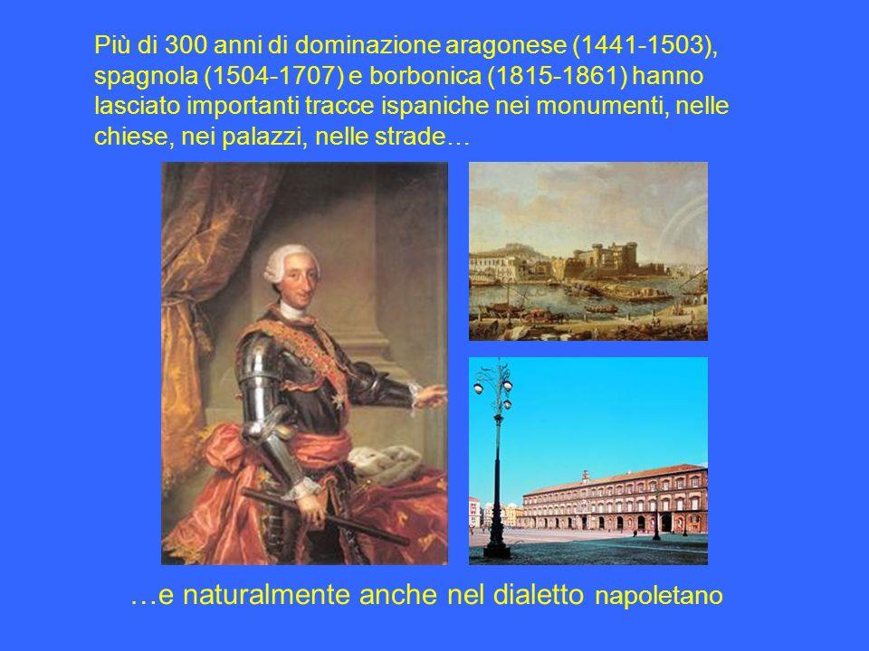 …e naturalmente anche nel dialetto napoletano