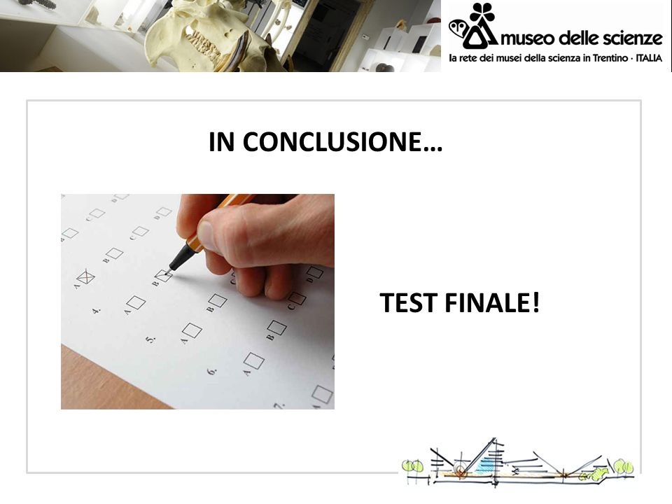 IN CONCLUSIONE… TEST FINALE!
