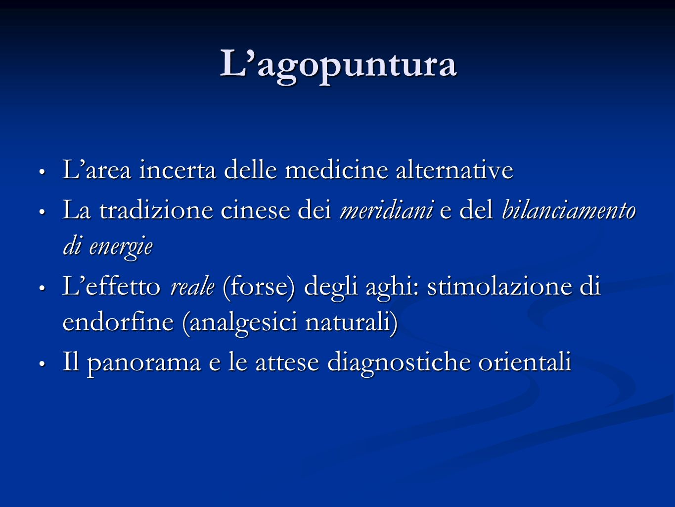 L'agopuntura L'area incerta delle medicine alternative