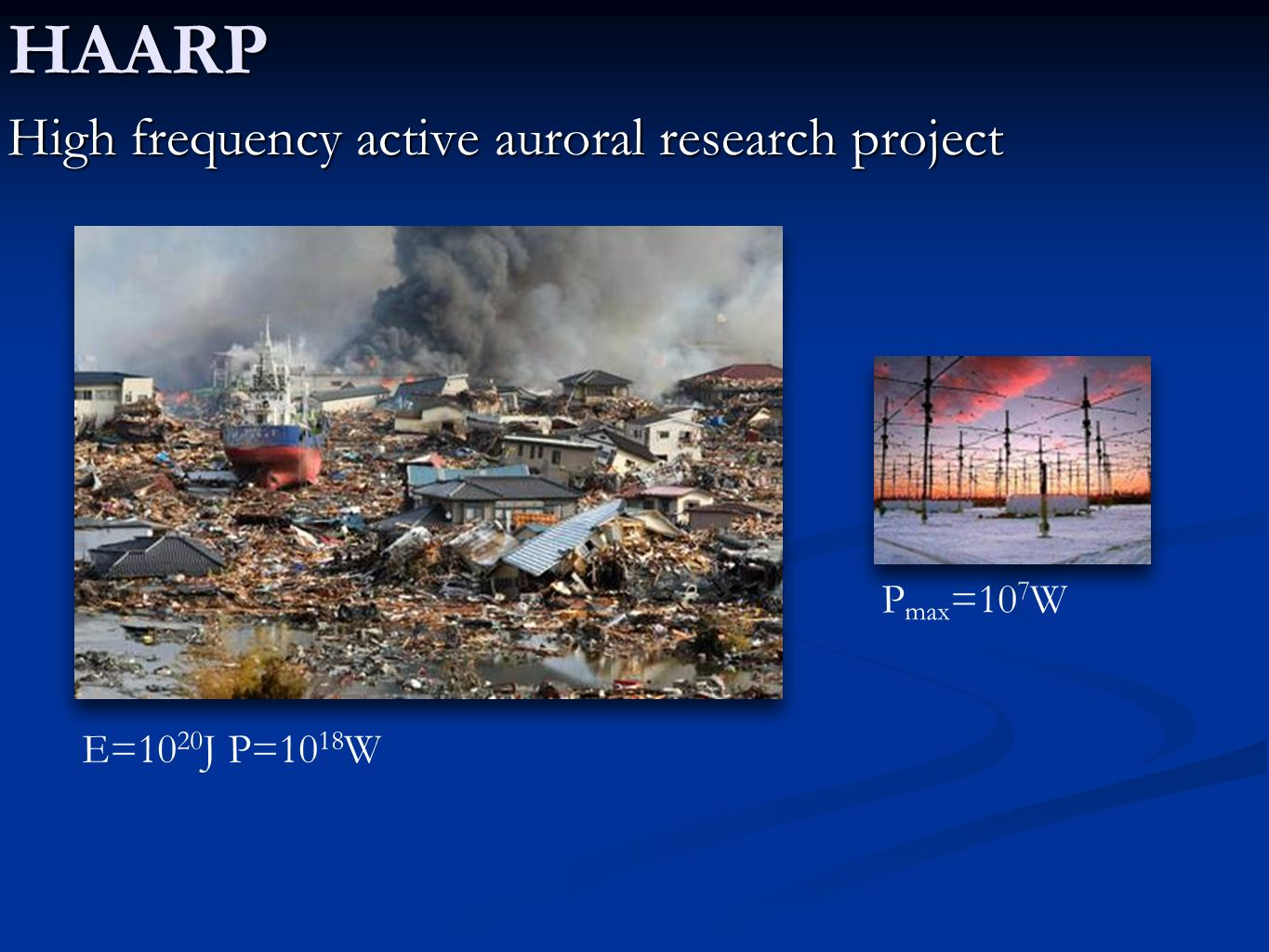 HAARP High frequency active auroral research project Pmax=107W
