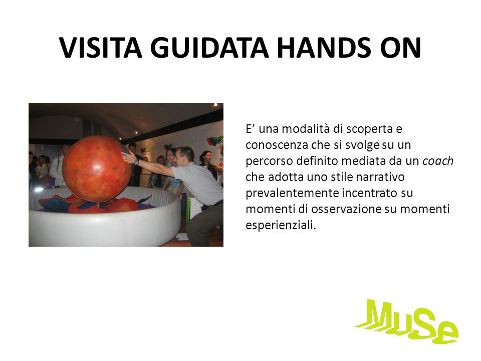 VISITA GUIDATA HANDS ON