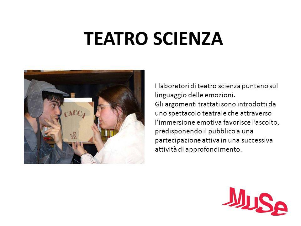 TEATRO SCIENZAI laboratori di teatro scienza puntano sul linguaggio delle emozioni.
