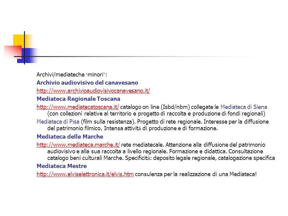 Archivi/mediateche 'minori':