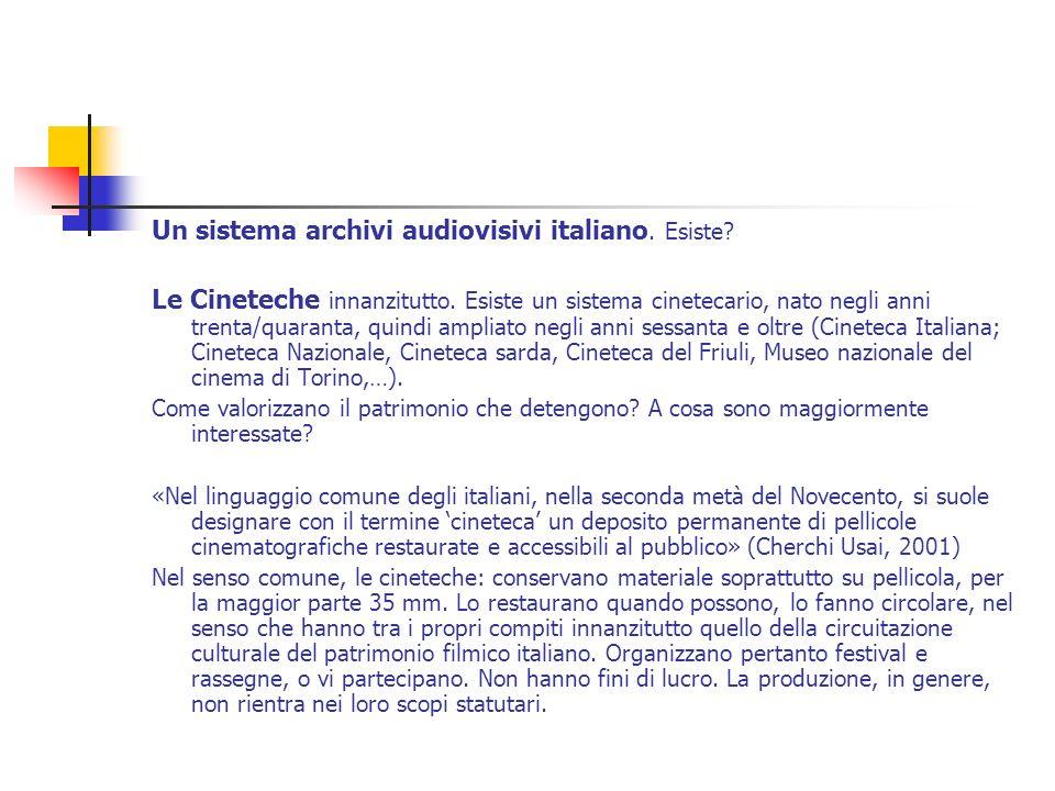 Un sistema archivi audiovisivi italiano. Esiste