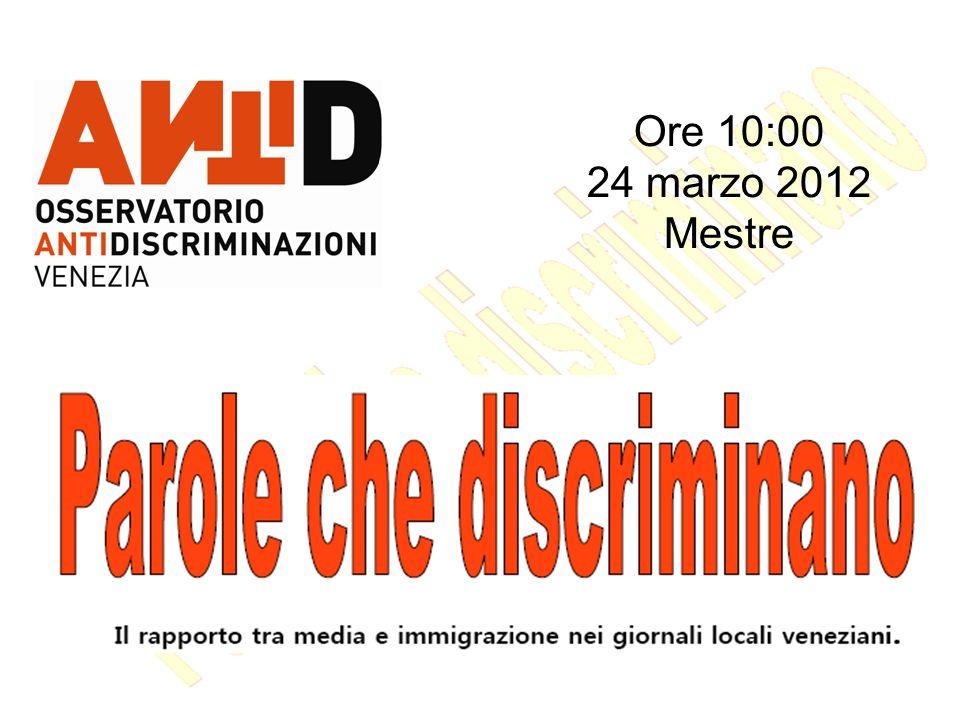Ore 10:00 24 marzo 2012 Mestre