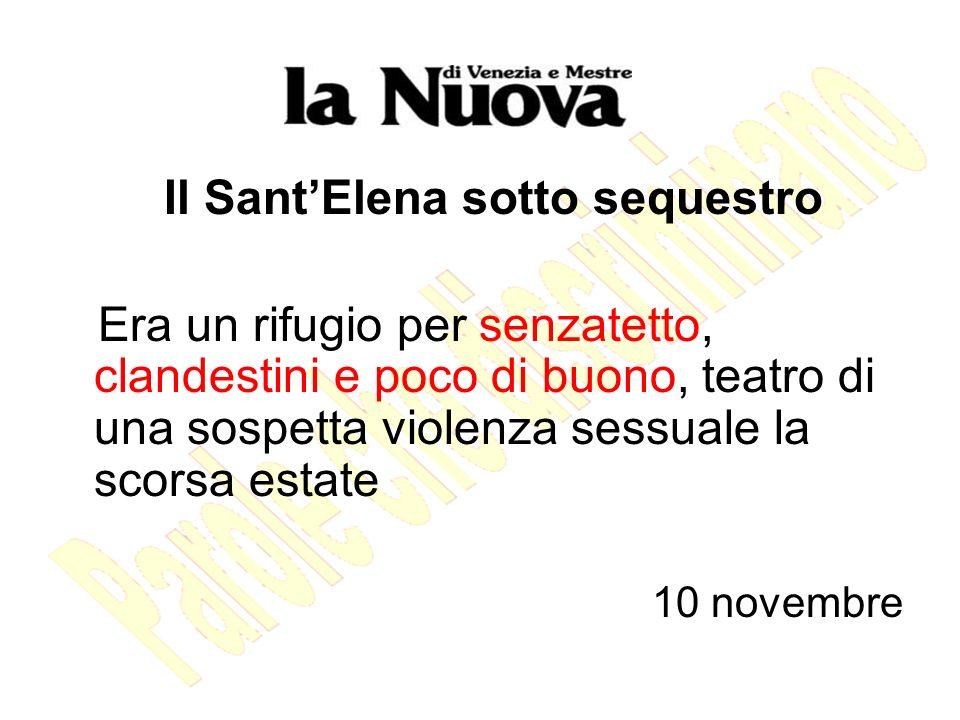 Il Sant'Elena sotto sequestro