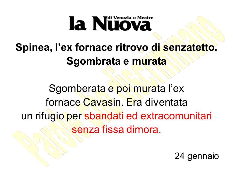 Spinea, l'ex fornace ritrovo di senzatetto.
