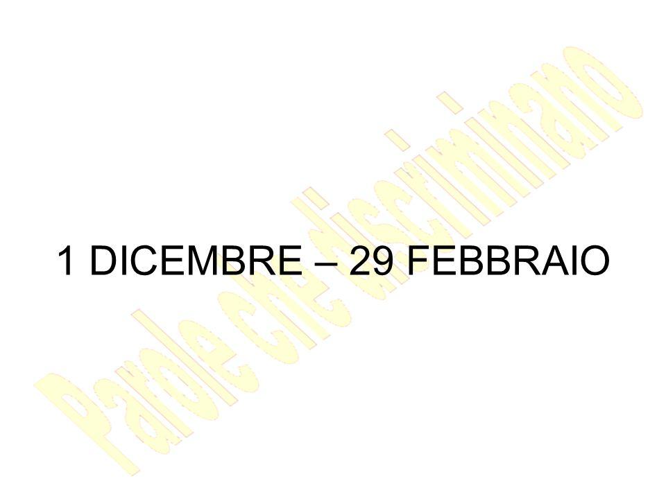 1 DICEMBRE – 29 FEBBRAIO
