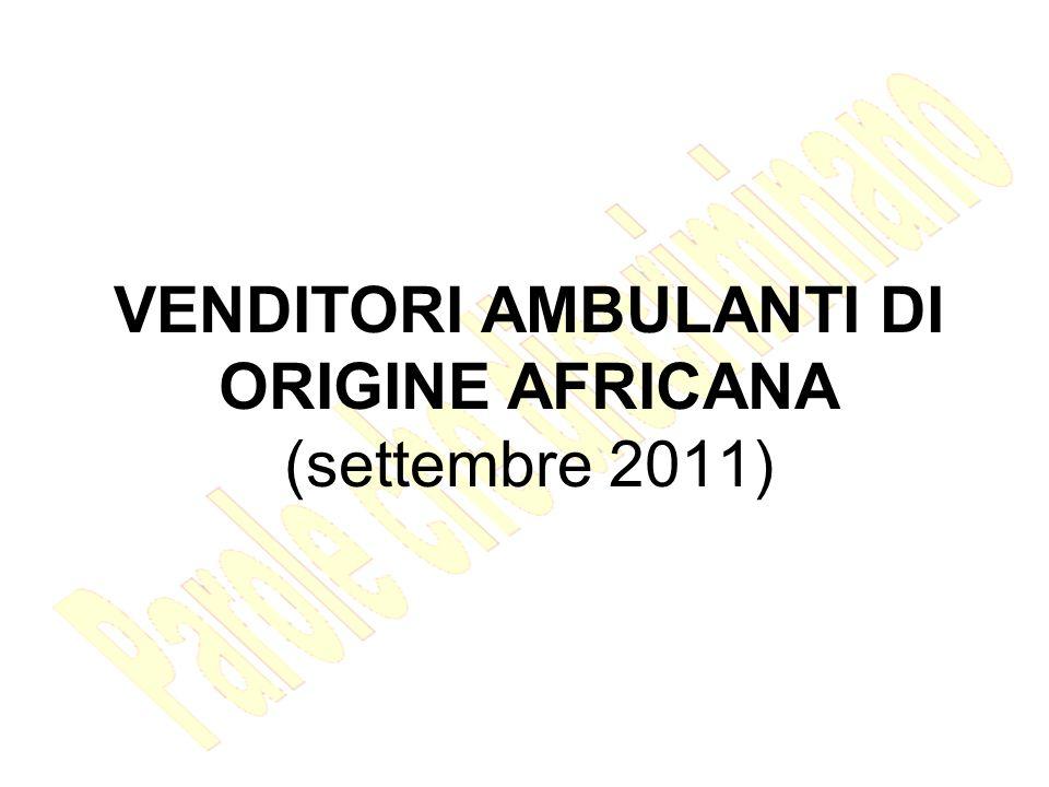 VENDITORI AMBULANTI DI ORIGINE AFRICANA (settembre 2011)