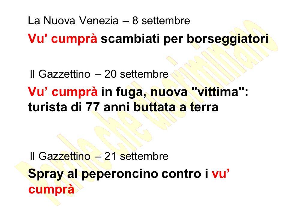 La Nuova Venezia – 8 settembre Vu cumprà scambiati per borseggiatori