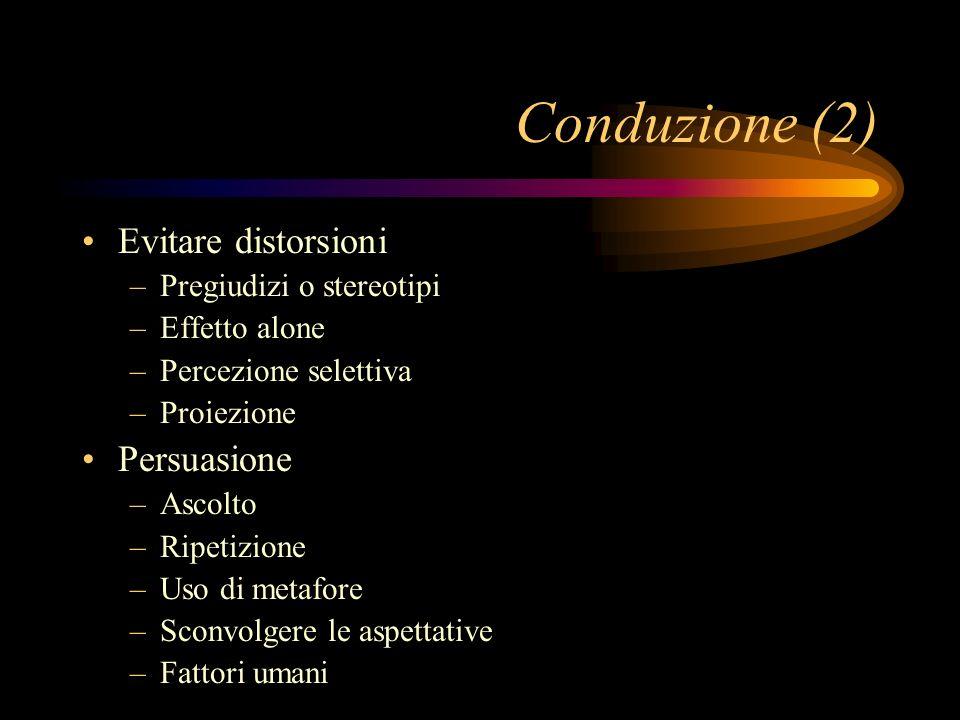Conduzione (2) Evitare distorsioni Persuasione Pregiudizi o stereotipi