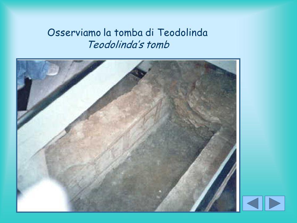 Osserviamo la tomba di Teodolinda Teodolinda's tomb
