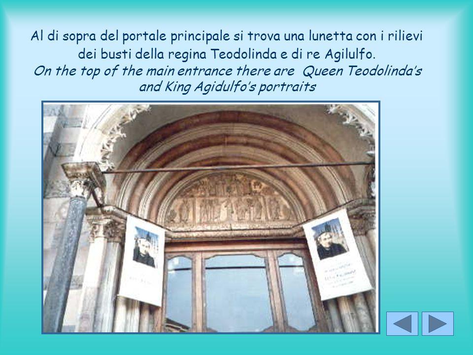 Al di sopra del portale principale si trova una lunetta con i rilievi dei busti della regina Teodolinda e di re Agilulfo.