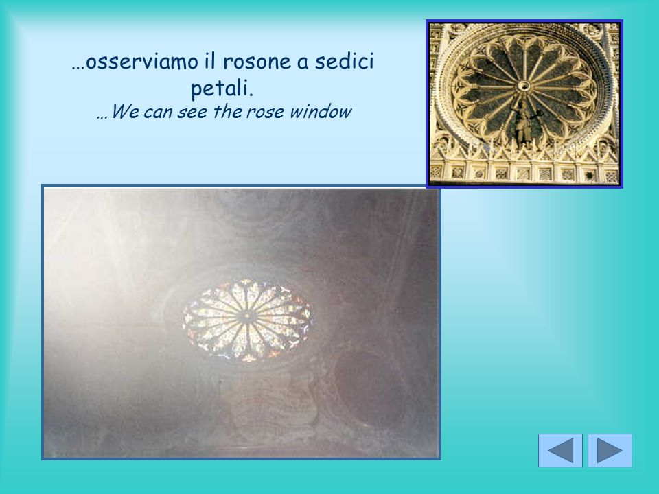 …osserviamo il rosone a sedici petali. …We can see the rose window