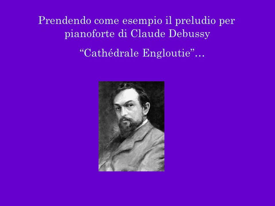 Prendendo come esempio il preludio per pianoforte di Claude Debussy