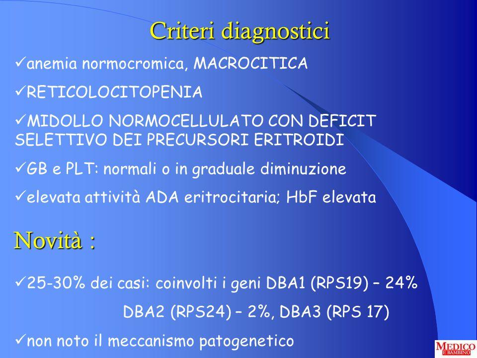 Criteri diagnostici Novità : anemia normocromica, MACROCITICA