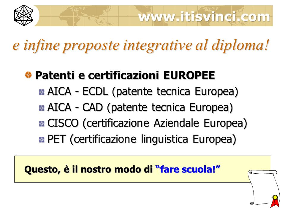 e infine proposte integrative al diploma!