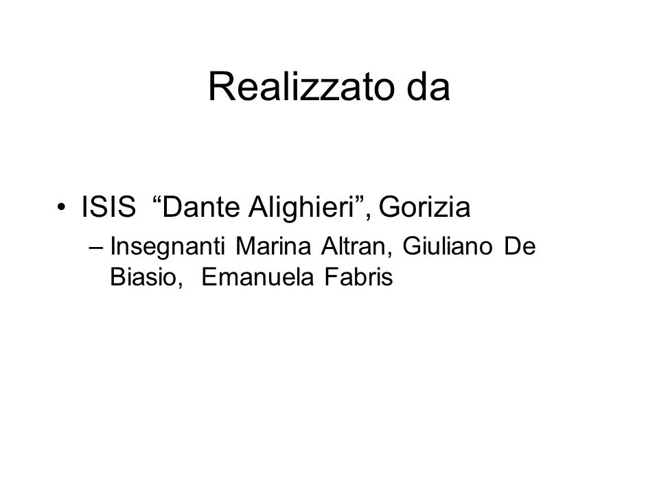 Realizzato da ISIS Dante Alighieri , Gorizia