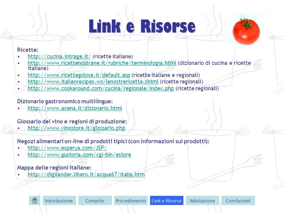Link e Risorse Ricette: http://cucina.intrage.it/ (ricette italiane)