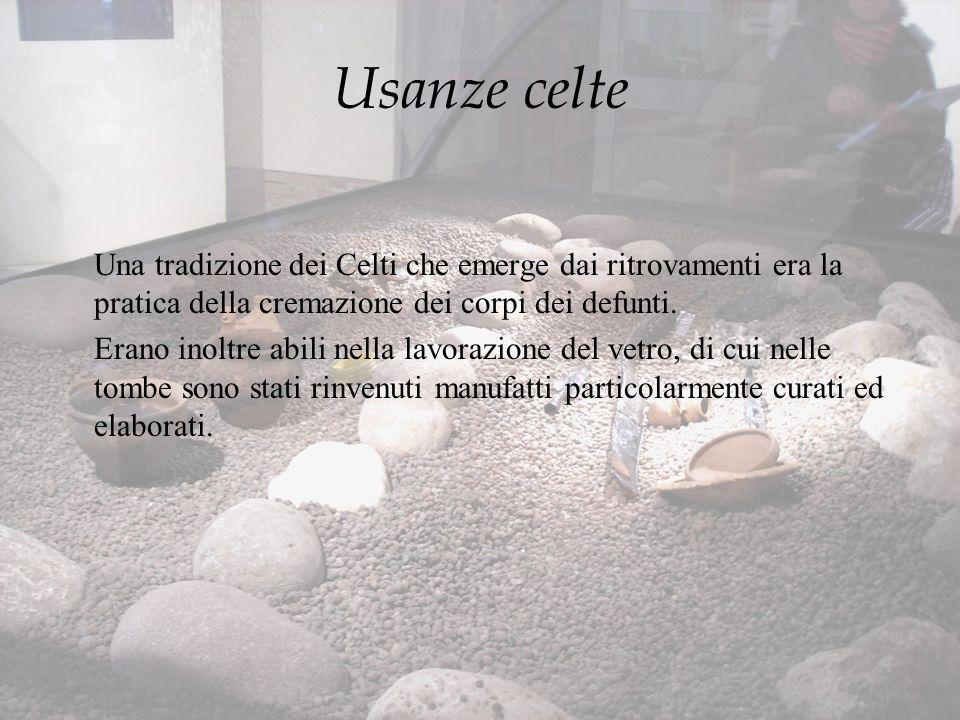 Usanze celte Una tradizione dei Celti che emerge dai ritrovamenti era la pratica della cremazione dei corpi dei defunti.