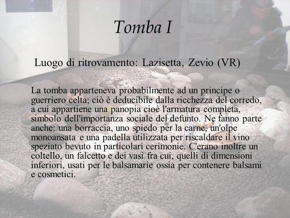 Tomba I Luogo di ritrovamento: Lazisetta, Zevio (VR)