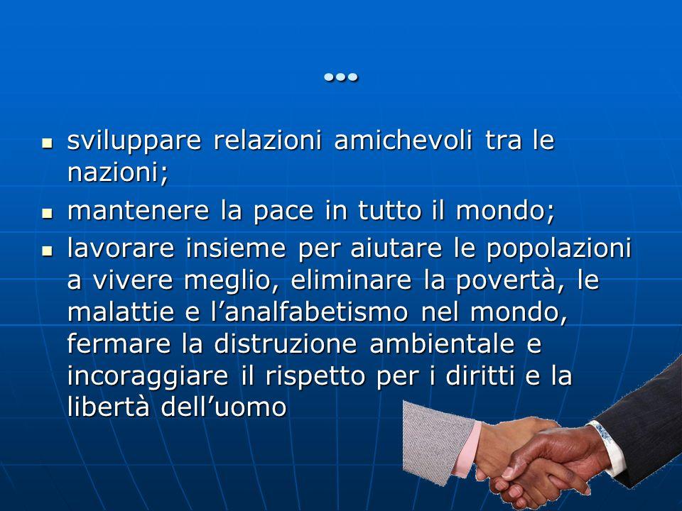 … sviluppare relazioni amichevoli tra le nazioni;
