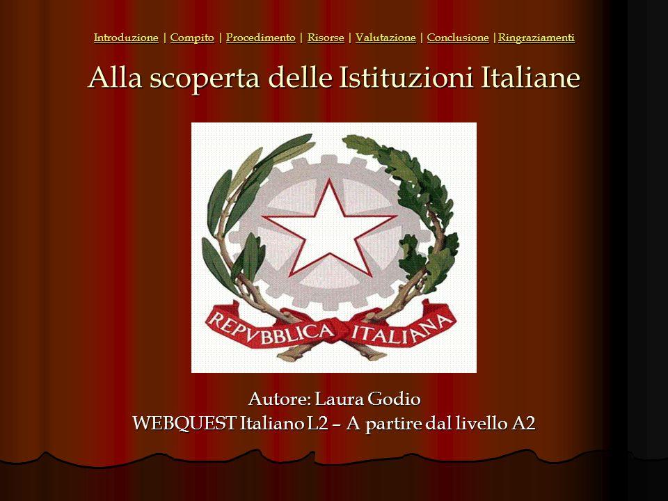 Autore: Laura Godio WEBQUEST Italiano L2 – A partire dal livello A2