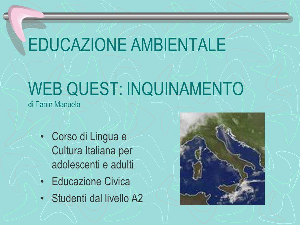 EDUCAZIONE AMBIENTALE WEB QUEST: INQUINAMENTO di Fanin Manuela