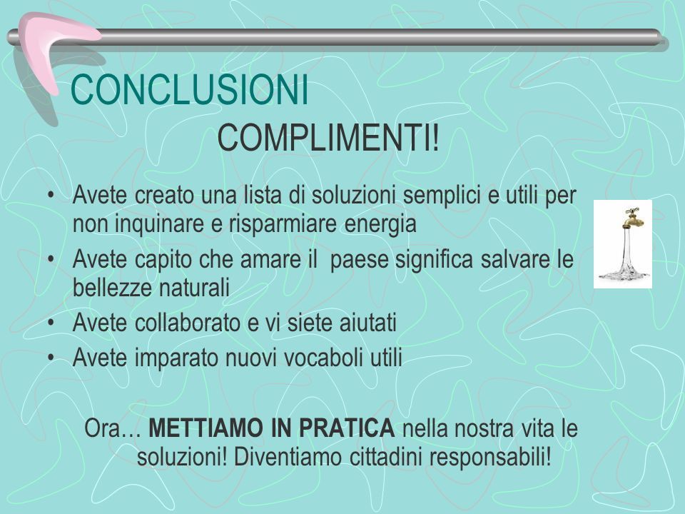 CONCLUSIONI COMPLIMENTI!