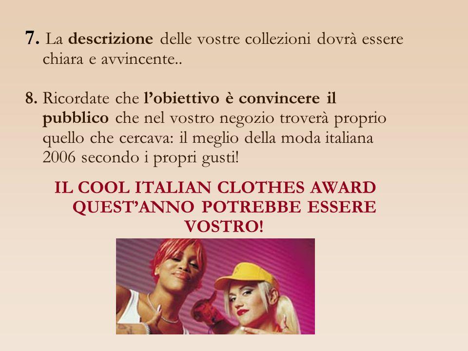 IL COOL ITALIAN CLOTHES AWARD QUEST'ANNO POTREBBE ESSERE VOSTRO!