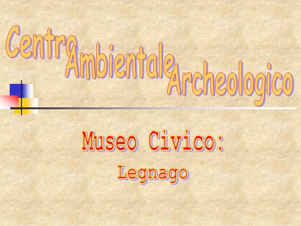 Centro Ambientale Archeologico Museo Civico: Legnago