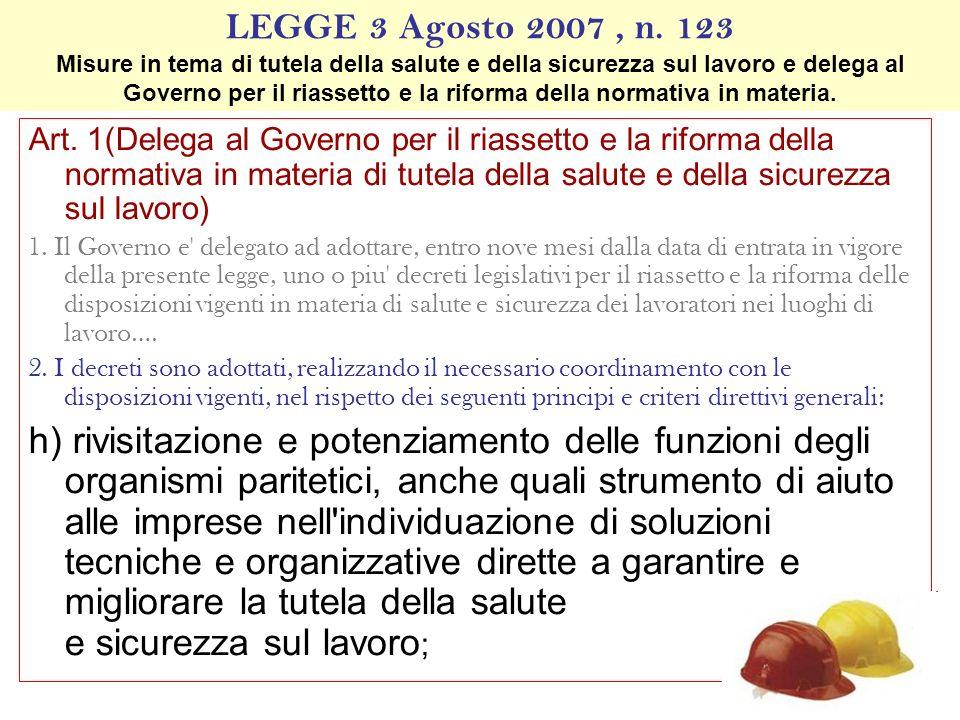 LEGGE 3 Agosto 2007 , n. 123 Misure in tema di tutela della salute e della sicurezza sul lavoro e delega al Governo per il riassetto e la riforma della normativa in materia.