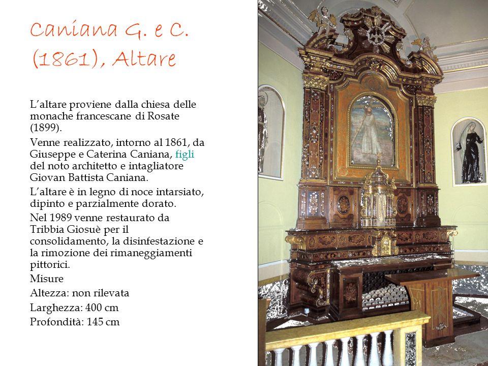 Caniana G. e C. (1861), Altare L'altare proviene dalla chiesa delle monache francescane di Rosate (1899).
