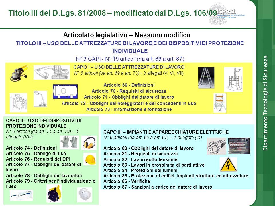 Titolo III del D.Lgs. 81/2008 – modificato dal D.Lgs. 106/09