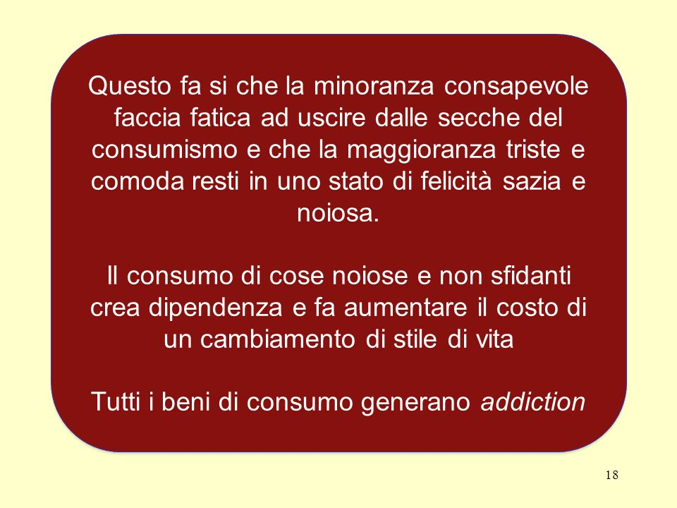 Tutti i beni di consumo generano addiction