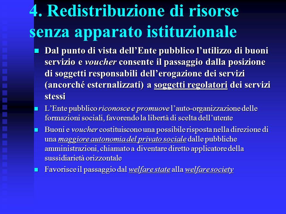 4. Redistribuzione di risorse senza apparato istituzionale